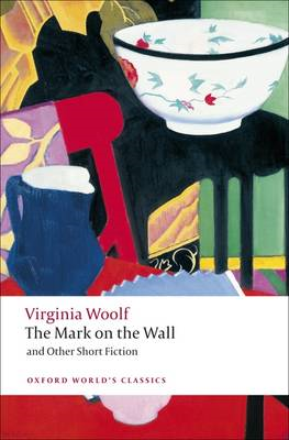 Mark on the Wall and Other Short Fiction (BOK)