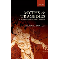 Myths and Tragedies in Their Ancient Greek Contexts (BOK)