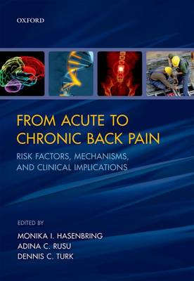 From Acute to Chronic Back Pain: Risk Factors, Mechanisms, and Clinical Implications (BOK)