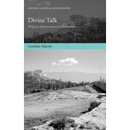 Divine Talk: Religious Argumentation in Demosthenes (BOK)
