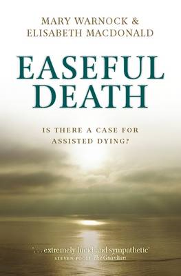 Easeful Death: Is There a Case for Assisted Dying? (BOK)