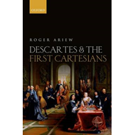 Descartes and the First Cartesians (BOK)