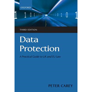 Data Protection: A Practical Guide to UK and EU Law (BOK)