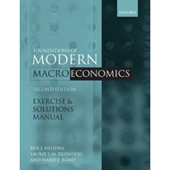 Exercise and Solutions Manual to Accompany Foundations of Modern Macroeconomics (BOK)