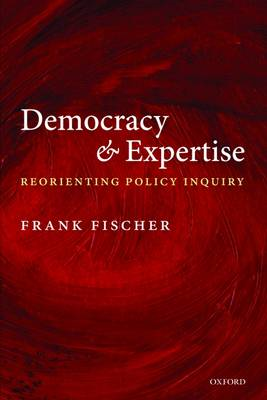 Democracy and Expertise: Reorienting Policy Inquiry (BOK)