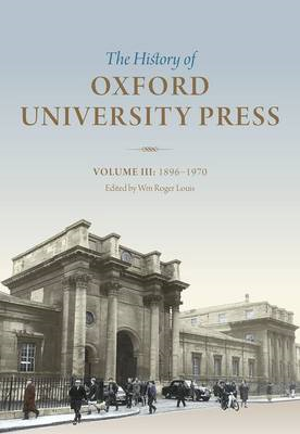The History of Oxford University Press: 1896 to 1970 (BOK)