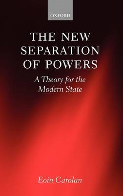 The New Separation of Powers: A Theory for the Modern State (BOK)