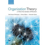 Organization Theory: A Practice Based Approach (BOK)