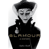 Glamour: A History (BOK)