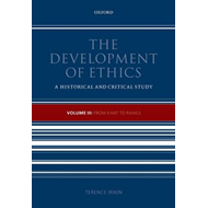 The Development of Ethics: v. 3: From Kant to Rawls (BOK)