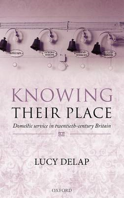 Knowing Their Place: Domestic Service in Twentieth Century Britain (BOK)