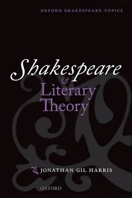 Shakespeare and Literary Theory (BOK)