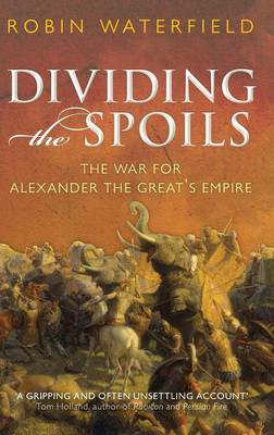 Dividing the Spoils: The War for Alexander the Great's Empire (BOK)