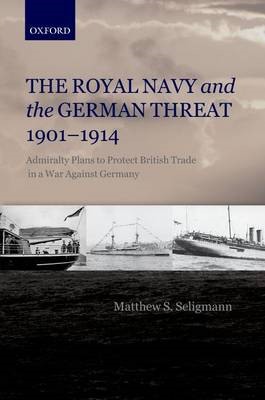 Royal Navy and the German Threat 1901-1914 (BOK)