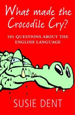 What Made The Crocodile Cry? (BOK)