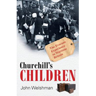 Churchill's Children: The Evacuee Experience in Wartime Britain (BOK)