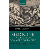 Medicine in an Age of Commerce and Empire: Britain and Its Tropical Colonies 1660-1830 (BOK)