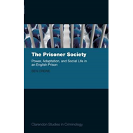 The Prisoner Society: Power, Adaptation and Social Life in an English Prison (BOK)