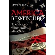 America Bewitched: The Story of Witchcraft After Salem (BOK)