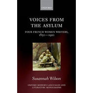 Voices from the Asylum: Four French Women Writers, 1850-1920 (BOK)