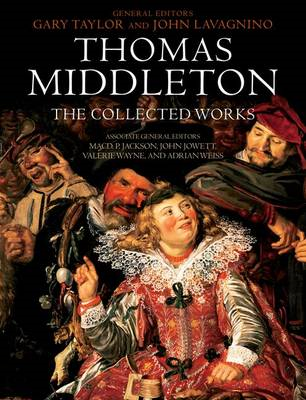 Thomas Middleton: The Collected Works (BOK)