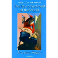 The Re-enchantment of the World: Art Versus Religion (BOK)