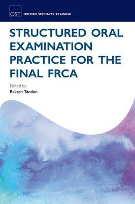 Structured Oral Examination Practice for the Final FRCA (BOK)