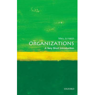 Organizations: A Very Short Introduction (BOK)
