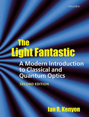 The Light Fantastic: A Modern Introduction to Classical and Quantum Optics (BOK)