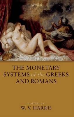 The Monetary Systems of the Greeks and Romans (BOK)