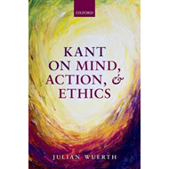 Kant on Mind, Action, and Ethics (BOK)
