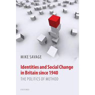 Identities and Social Change in Britain Since 1940: The Politics of Method (BOK)