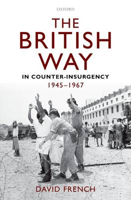 British Way in Counter-Insurgency, 1945-1967 (BOK)