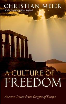 A Culture of Freedom: Ancient Greece and the Origins of Europe (BOK)