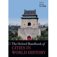 Oxford Handbook of Cities in World History (BOK)