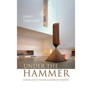 Under the Hammer: Iconoclasm in the Anglo-American Tradition (BOK)