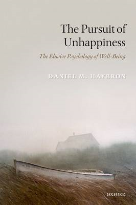 The Pursuit of Unhappiness: The Elusive Psychology of Well-Being (BOK)