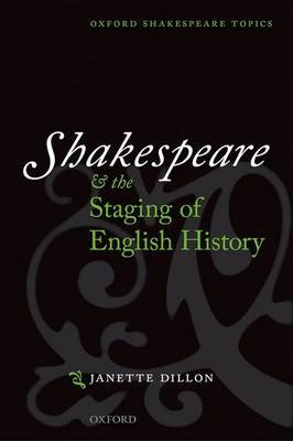 Shakespeare and the Staging of English History (BOK)