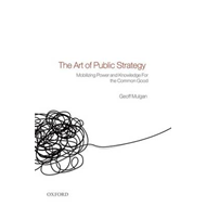 The Art of Public Strategy: Mobilizing Power and Knowledge for the Common Good (BOK)