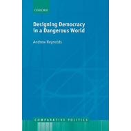 Designing Democracy in a Dangerous World (BOK)