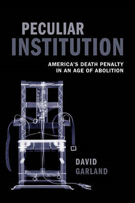 Peculiar Institution: America's Death Penalty in an Age of Abolition (BOK)