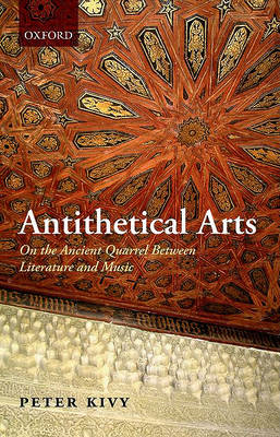 Antithetical Arts: On the Ancient Quarrel Between Literature and Music (BOK)