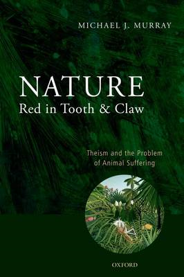 Nature Red in Tooth and Claw: Theism and the Problem of Animal Suffering (BOK)