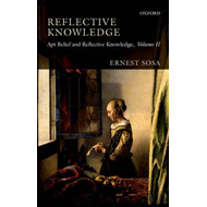 Reflective Knowledge: Apt Belief and Reflective Knowledge, Volume II (BOK)