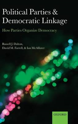 Political Parties and Democratic Linkage: How Parties Organize Democracy (BOK)