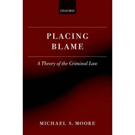Placing Blame: A Theory of the Criminal Law (BOK)