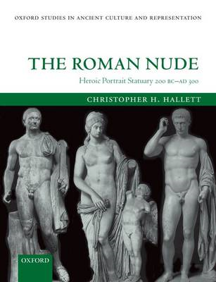 The Roman Nude: Heroic Portrait Statuary 200 BC-AD 300 (BOK)