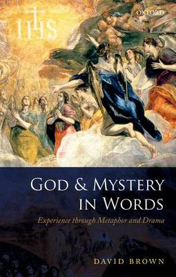 God and Mystery in Words: Experience Through Metaphor and Drama (BOK)