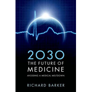 2030 - The Future of Medicine: Avoiding a Medical Meltdown (BOK)