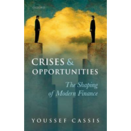 Crises and Opportunities 1890-2010: The Shaping of Modern Finance (BOK)